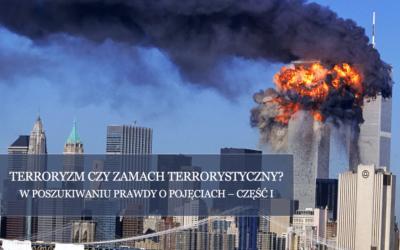 Terroryzm czyzamach terrorystyczny? cz.I