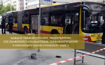 Zamach terrorystyczny, przestępstwo czyzdarzenie ocharakterze terrorystycznym? cz.II